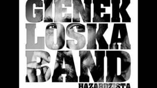 Gienek Loska Band -  Jak Cię Widzą Tak Cię Piszą [5][Hazardzista]