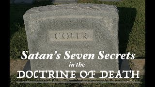 SATAN'S SEVEN SECRETS in the DOCTRINE DEATH