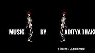 Aditya Thakur - skeleton music dance (official video)