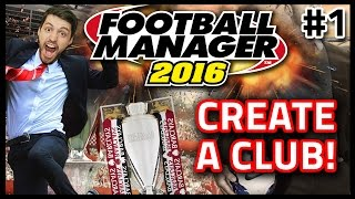 HASHTAG UNITED: CREATE A CLUB #1 - FOOTBALL MANAGER 2016