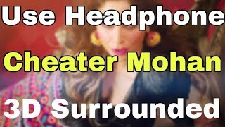 Baixar Cheater Mohan 3D surronded song •The WARRI's Channel•