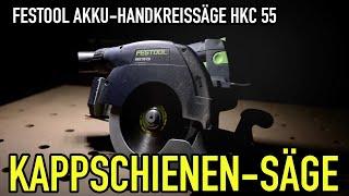 mike s toolshop erklrt die neue hkc 55 akku handkreissge von festool mit kappschienensystem