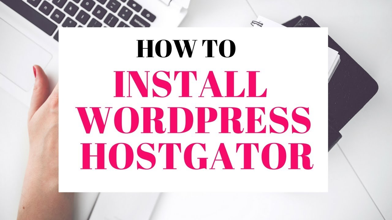 How to Install WordPress on Hostgator 2019 | Setup WordPress on Hostgator
