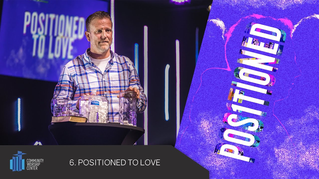 Positioned to Love | Positioned | Pastor Keith Deal