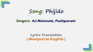 Phijido - AJ Maisnam, Pushparani (Lyrics Translation - English / Manipuri)