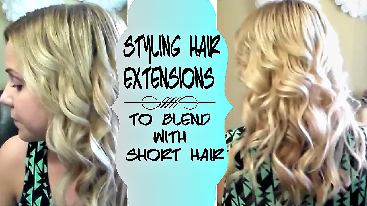 How To Style Hair Extensions To Blend With Short Hair Youtube
