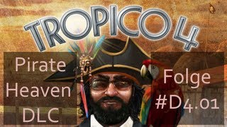 Tropico 4 - #D4.01 - DLC: Pirate Heaven - Let