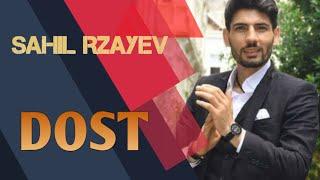 Sahil Rzayev - Dost 2019-2020