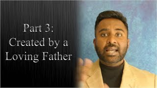 Part 3: God the Faithful Father - Created by a Loving Father