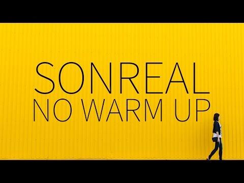 SonReal    No Warm Up
