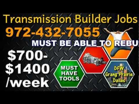 $700-$1400 Transmission Builder, Rebuilder Job in Dallas, DFW, Grand Prairie, TX employment, work
