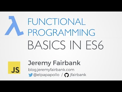 Scenic City Summit 2016: Jeremy Fairbank - Functional Programming Basics in ES6 (JavaScript)