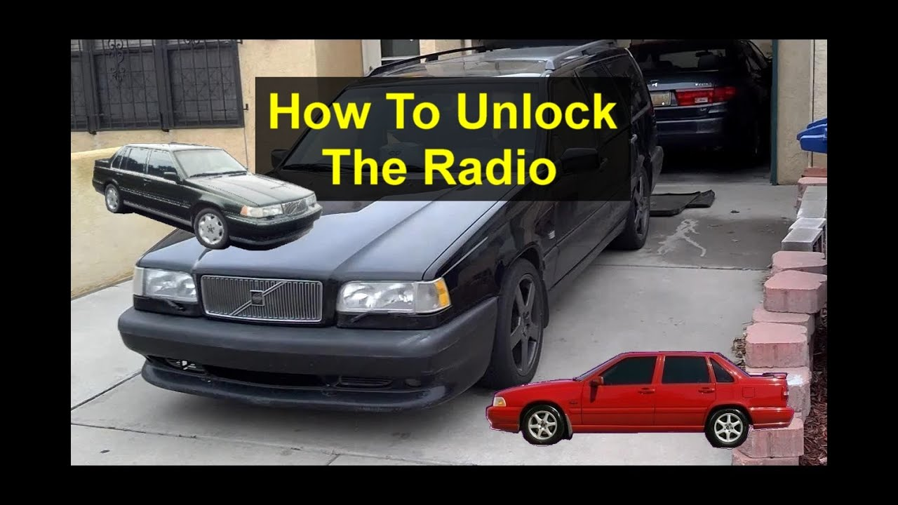 unlock a Volvo radio with the code for 850, 960, S90, S70 ...