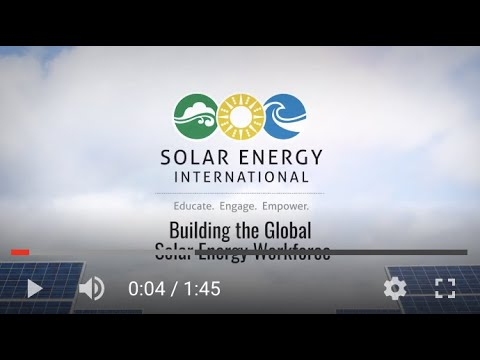 Solar Energy International (SEI) - Building the Global Solar Energy Workforce!