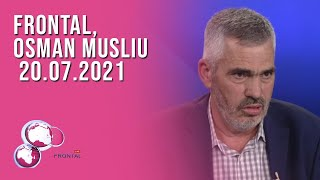 FRONTAL, Osman Musliu – 20.07.2021