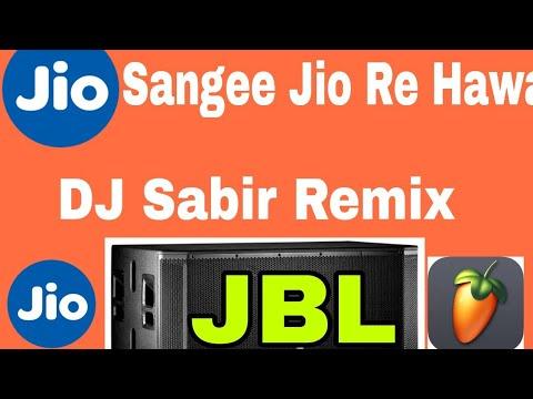 Jio Sangee Jio Re Hawa Hawa Me ( JBL Killer Mix ) Dj Sabir Remix