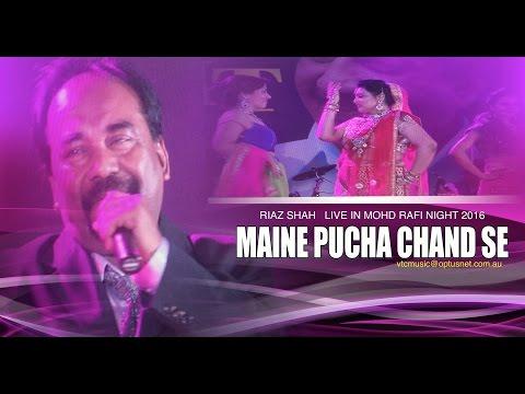 MAINE PUCHA CHAND SE  RIAZ SHAH Live at MOHD RAFI NIGHT 2016