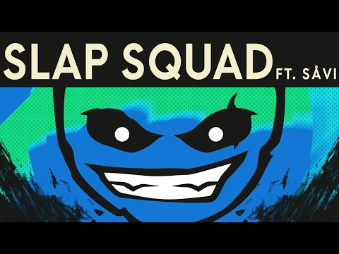Dex Arson - Slap Squad Ft. Såvi