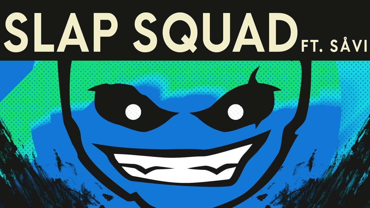 Download Dex Arson - Slap Squad Ft. Såvi
