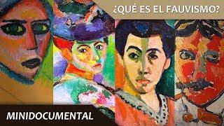 ¿Qué es El Fauvismo? | MINIDOCUMENTAL