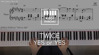 "TWICE (트와이스) ""YES or YES""/Piano cover/ Sheet"