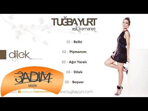 Tuğba Yurt - Dilek (Lyric Video)