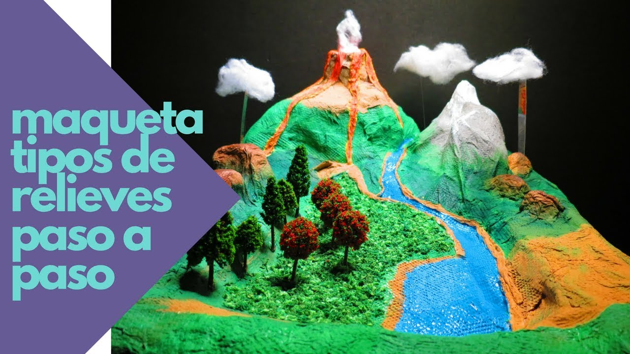 Maqueta Tipos De Relieve Paso A Paso Youtube