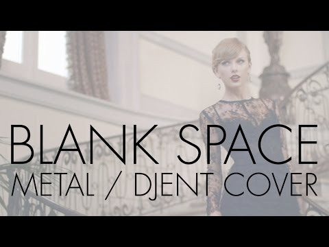 Taylor Swift - Blank Space - Metal /Djent / Punk Goes Pop Cover - Andrew Baena
