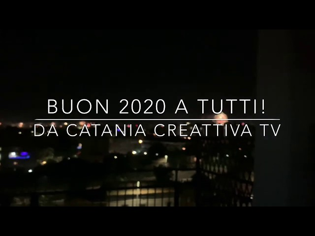 Buon 2020! Auguri da Catania CreAttiva TV!