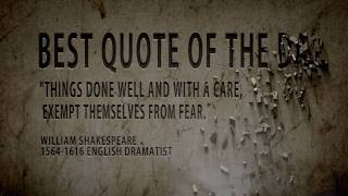 """Quote of the Day William Shakespeare """"Things Done Well..."""