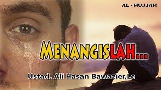 Menangislah...  - Ust. Ali Hasan Bawazier, Lc : KAJIAN AL-HUJJAH