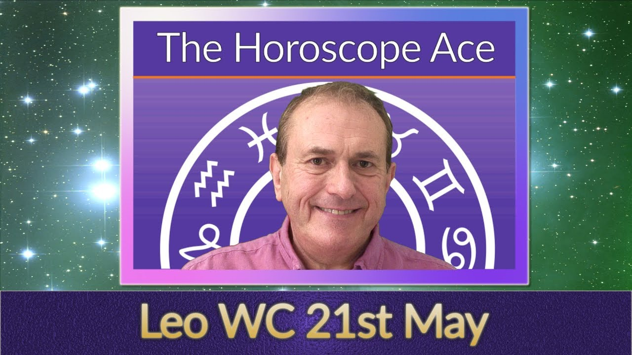 Leo Weekly Horoscopes from 21st May - 28th May by Patrick Arundell Astrology