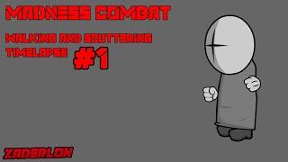 Timelapse #1-  Walking and scattering test - (Madness Combat) (Zaderlon)