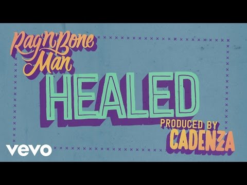 Rag'n'Bone Man - Healed (Prod. Cadenza)[Audio]