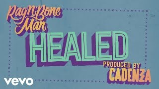 Rag'n'Bone Man - Healed (Prod. Cadenza) (Official Audio