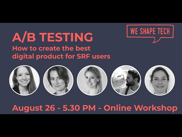 WE SHAPE TECH Workshop with SRF: A/B Testing - how to create the best digital product for users
