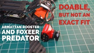 Armattan Rooster Build with Foxeer Predator Camera?  There is something you should know!