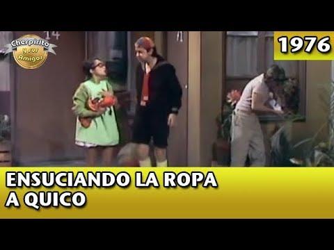 El Chavo   Ensuciando la ropa a Quico (Completo)