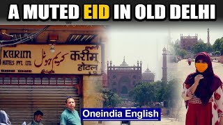 EID 2020 Old Delhi, traditionally a grand affair, is dampened by Coronavirus | Jama Masjid |Oneindia