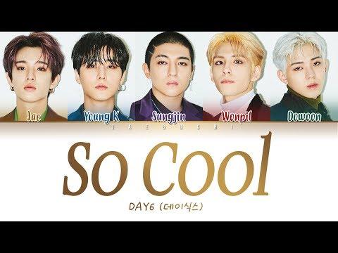 DAY6 (데이식스) - So Cool (완전 멋지잖아) (Color Coded Lyrics Eng/Rom/Han/가사)