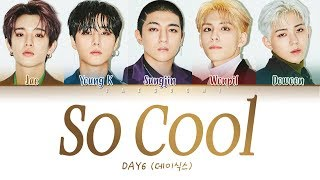 DAY6 (데이식스) - So Cool (완전 멋지잖아) (Color Coded Lyrics Eng/Rom/Han/가사)