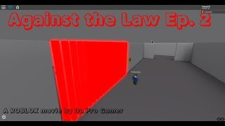 Against The Law: Episode 2 - A ROBLOX Movie by Da Pro Gamer