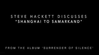 """Steve Hackett on """"Shanghai from Samarkand"""" from the album 'Surrender of Silence'."""