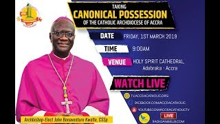 Taking Canonical Possession of Archdiocese of Accra By Archbishop Kwofie - Live Part 2 (01-03-2019)