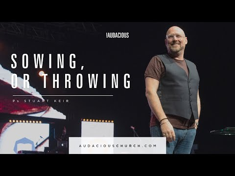 Stuart Keir - Sowing or throwing? (Financial Wholeness 2018 - Part 5) - 20th May 2018