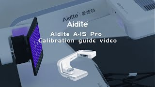 3 Aidite A IS Pro Calibration guide video