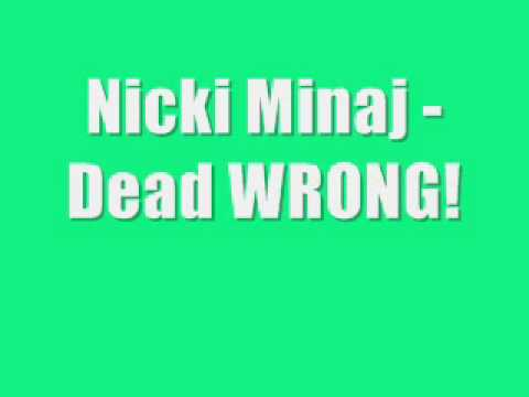 Nicki Minaj - Dead Wrong (2009)