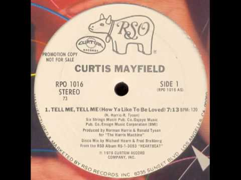 Curtis Mayfield - Tell me, Tell me (How Ya Like To Be Loved)