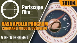 NASA APOLLO PROGRAM COMMAND MODULE OVERVIEW  78104