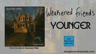 Weakened Friends - Younger (Official Audio)